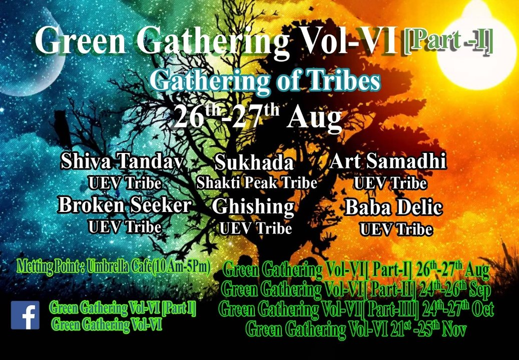 Green Gathering Moment VOL-VI. [Part-I] Gathering of the tribe. 26 Aug '18, 15:30