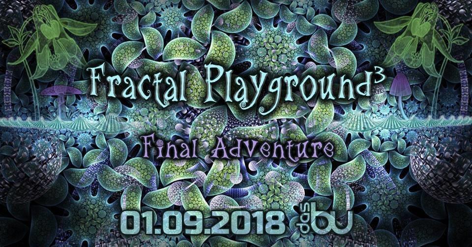 Fractal Playground³ - Final Adventure 1 Sep '18, 22:00