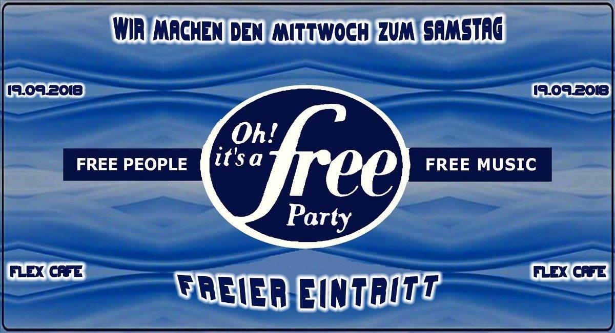 Oh It's a Free Party - Freier Eintritt - im FLEX Cafe 19 Sep '18, 22:30