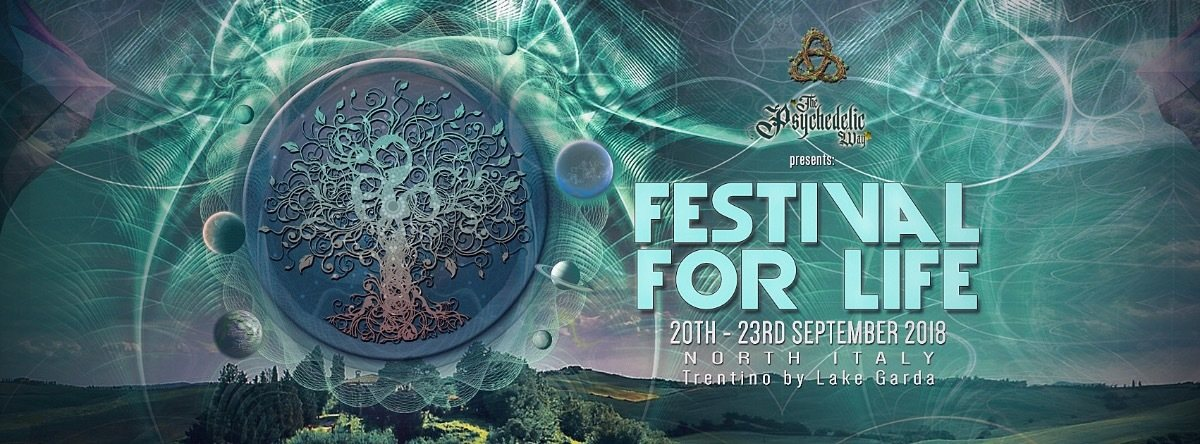 "The Psychedelic Way "" Festival for life ""North Italy 20 Sep '18, 22:00"
