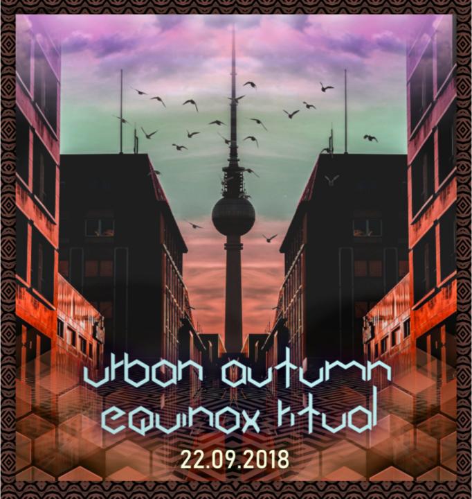 URBAN AUTUMN EQUINOX RITUAL (Kindzadza and Psykovsky all night long) 22 Sep '18, 23:00