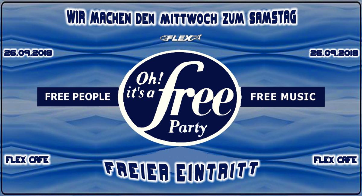 Oh It's a Free Party - Freier Eintritt - im FLEX Cafe 26 Sep '18, 22:30