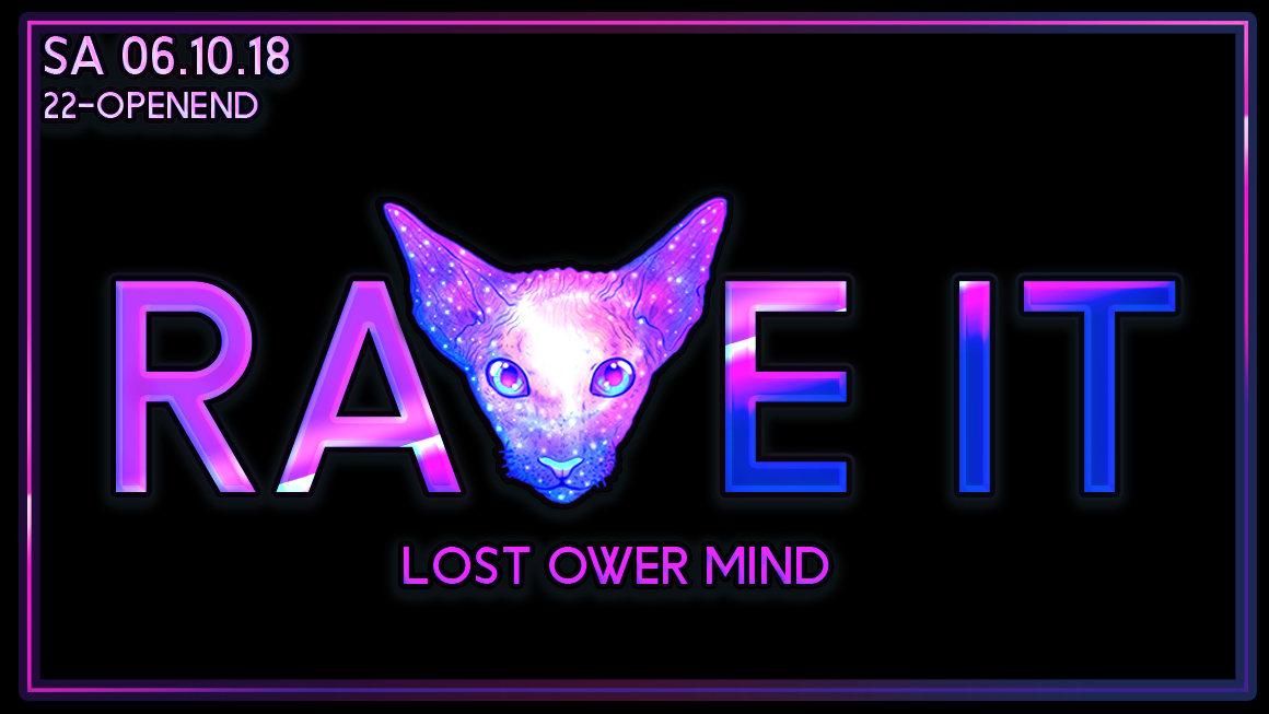 ☆ Rave It - Lost Ower Mind ☆ Sa 06.10.18 ☆ Gratis Eintritt ☆ 6 Oct '18, 22:00