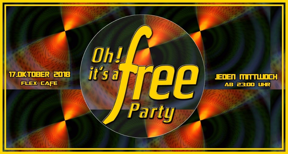 Oh It's a Free Party - 17. Oktober 2018 17 Oct '18, 23:00
