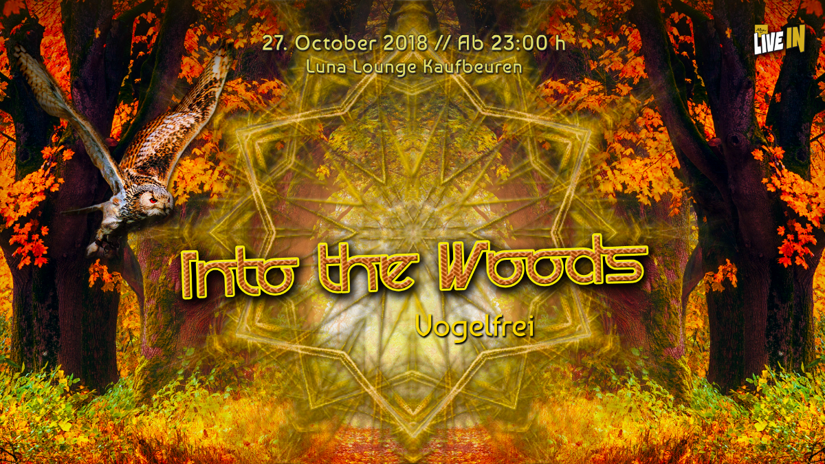 "Into The Woods ""Vogelfrei"" 27 Oct '18, 23:00"