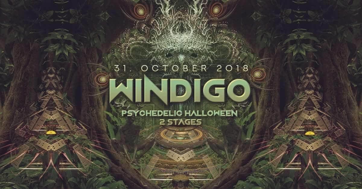 WINDIGO : PSYCHEDELIC HALLOWEEN- 2 Stage 31 Oct '18, 22:30
