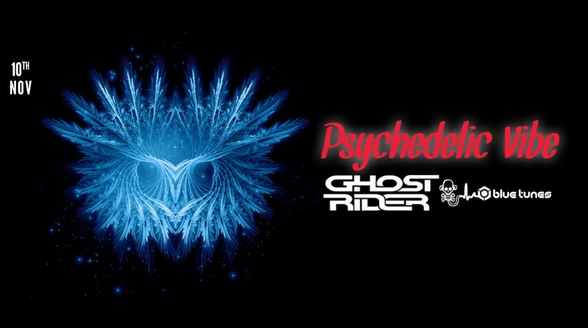 Psychedelic VIBE w/ Ghost Rider & friends 10 Nov '18, 23:00