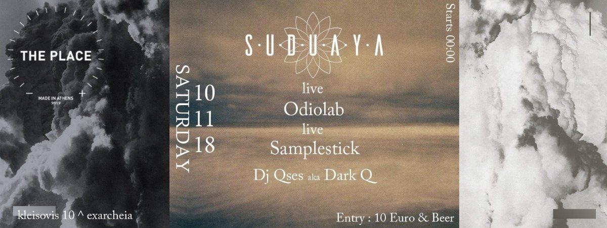 Suduaya Live/Odiolab Live/Samplestic/Qses 10 Nov@The Place 10 Nov '18, 23:30