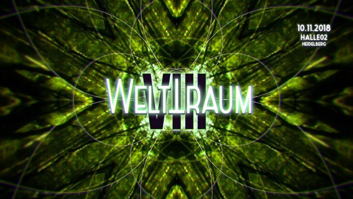 WeltTraum VIII mit Orestis *live*, sG4rY, Free Optics uvm. 10 Nov '18, 23:00