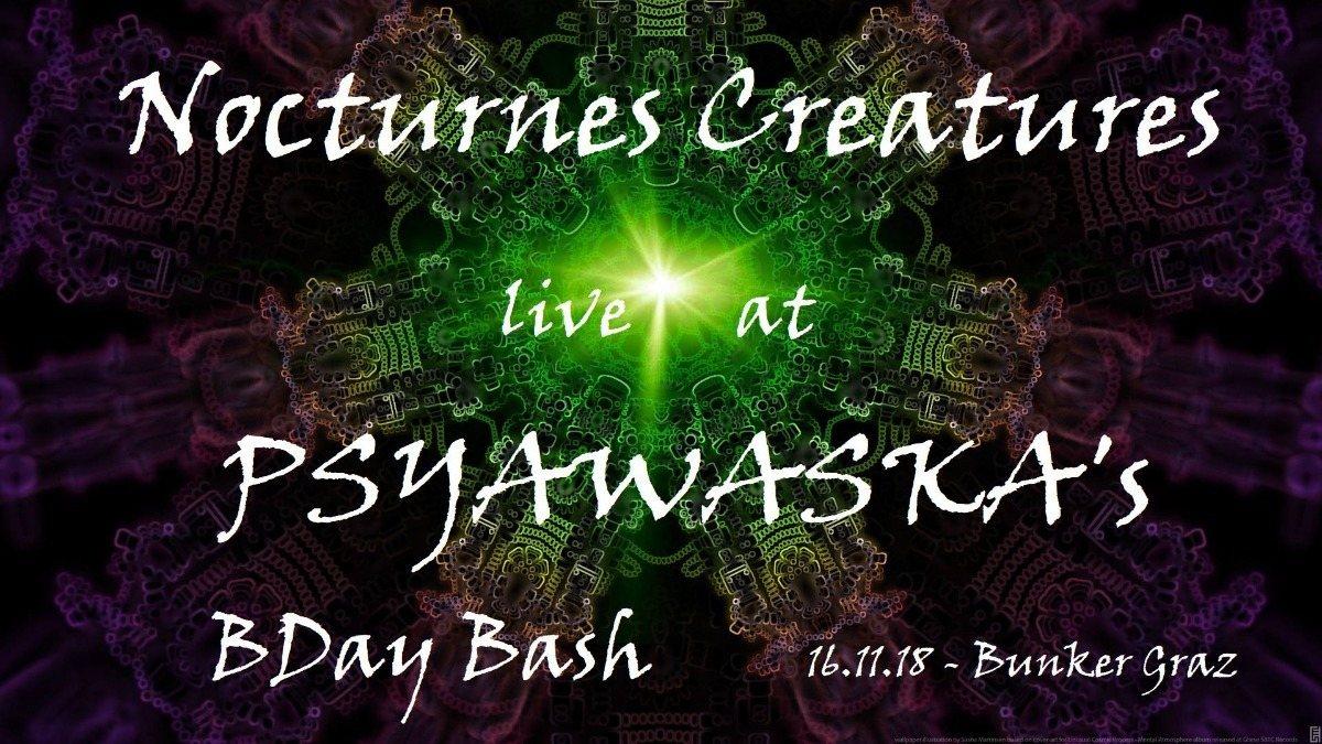 Nocturnes Creatures Live at Psyawaska´s BDay Bash 16 Nov '18, 22:00