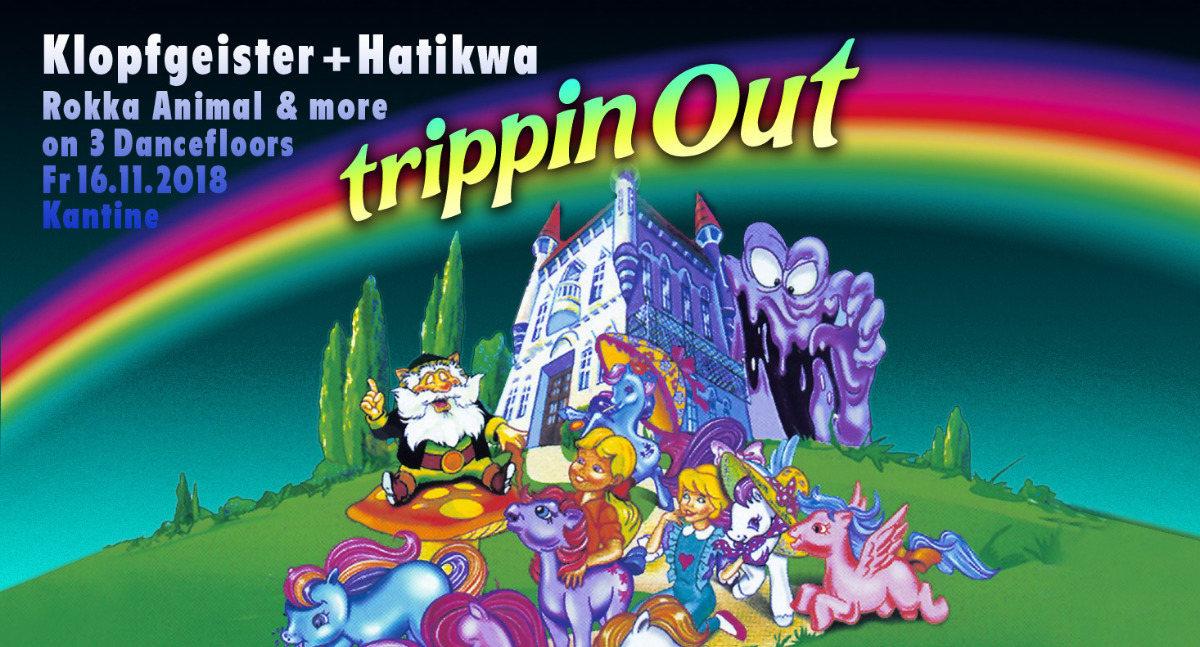 Trippin Out w/ Klopfgeister & Hatikwa 16 Nov '18, 22:30