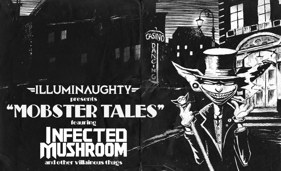 IllumiNaughty presents: Mobster Tales feat Infected Mushroom 17 Nov '18, 22:00