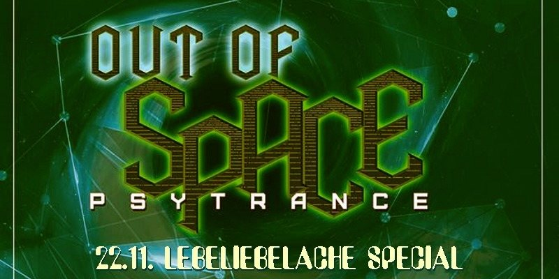 OUT of SPACE - lebeliebelache special 22 Nov '18, 23:00