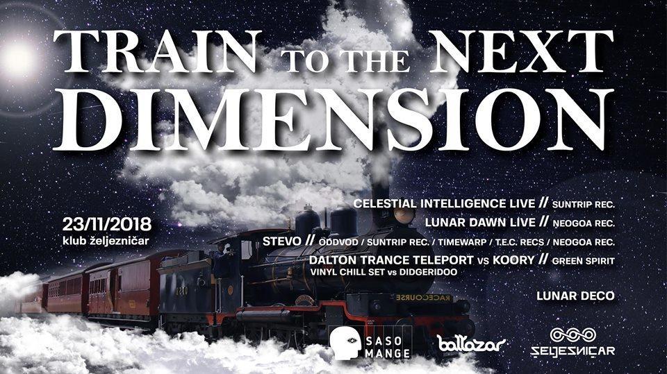 TRAIN TO THE NEXT DIMENSION 23 Nov '18, 22:00