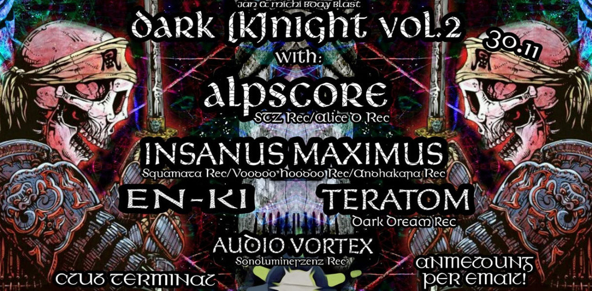 Dark KNight vol 2 with AlpsCore 30 Nov '18, 22:00