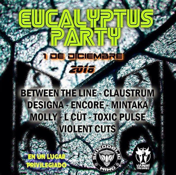 Eucalyptos Party By Skizodelic - Vaquería 1 Dec '18, 22:00