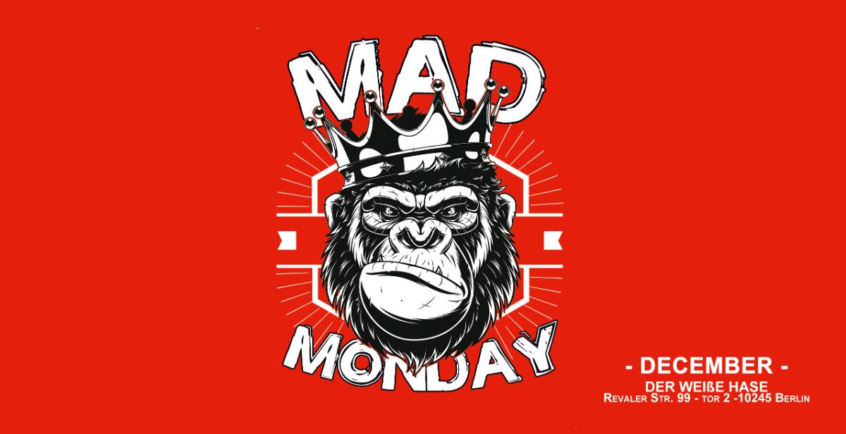 Mad Monday - December Edition 2018! 3 Dec '18, 22:00