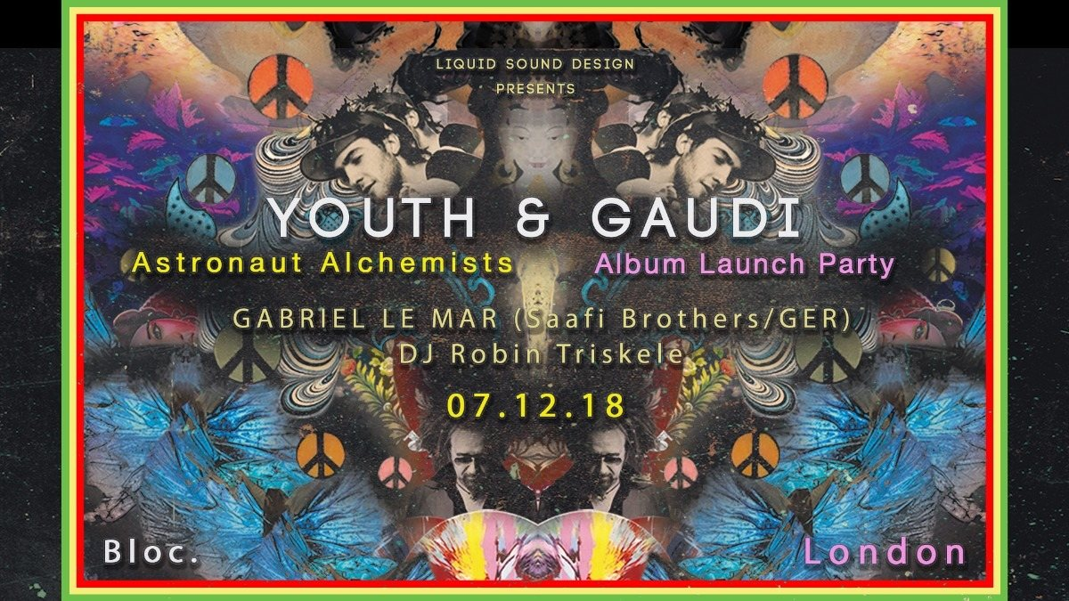 Liquid Sound Design presents: YOUTH & GAUDI 'Astronaut Alchemists' album launch 7 Dec '18, 20:00