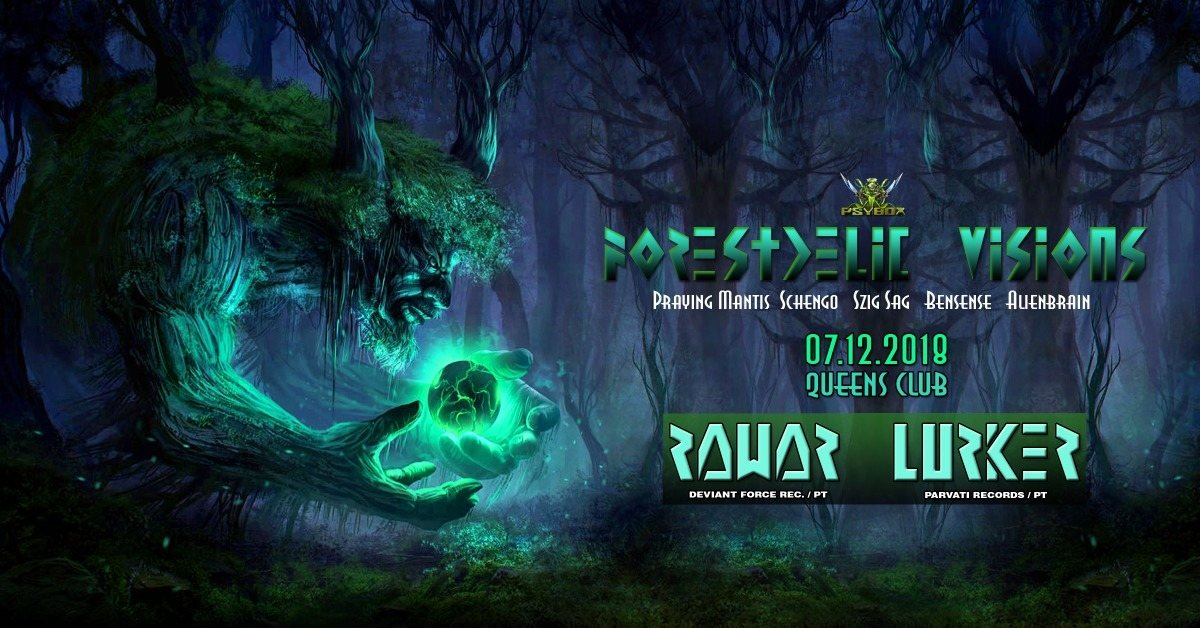 Psybox - Forestdelic Visions with RAWAR & LURKER *live 7 Dec '18, 22:00