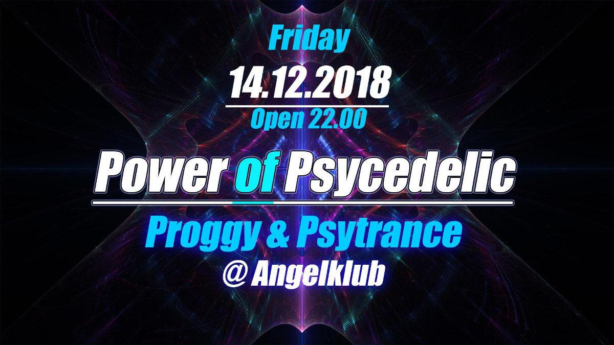 Power of Psychedelic - Proggy und Psytrance - 14 Dec '18, 22:00