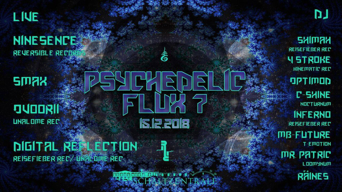 Psychedelic Flux 7 / With Ninesense 15 Dec '18, 22:00