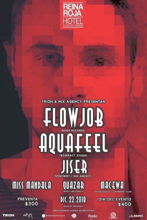 Trion & Mix Agency Presentan: Flowjob & Aquafeel 22 Dec '18, 11:00