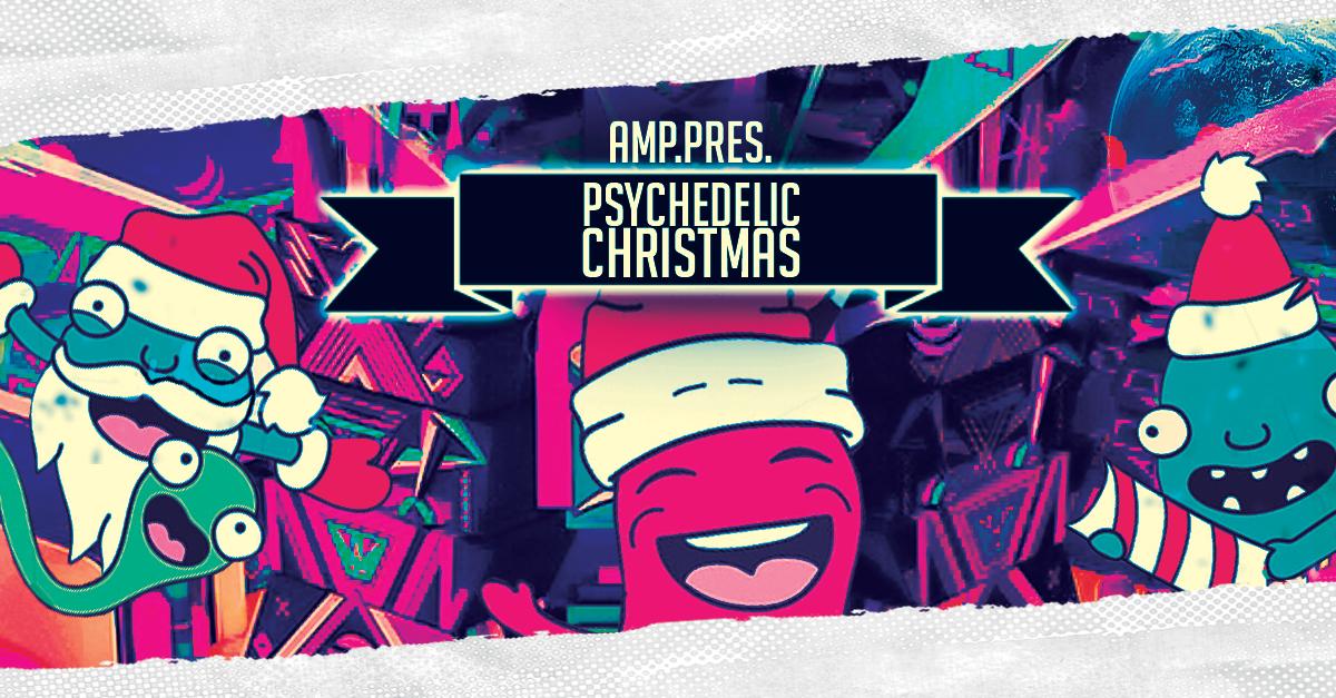 Last AMP.Psychedelic Christmas 25 Dec '18, 23:00