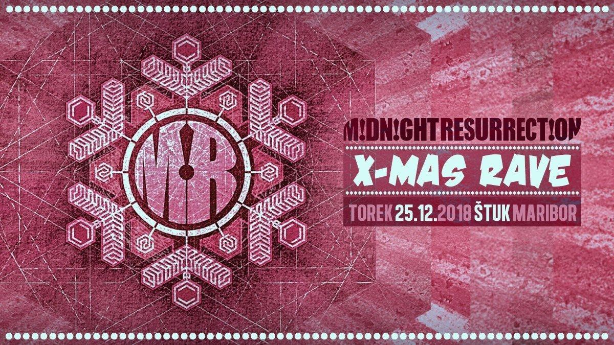 Midnight Resurrection X-MAS Rave 2018 25 Dec '18, 22:00