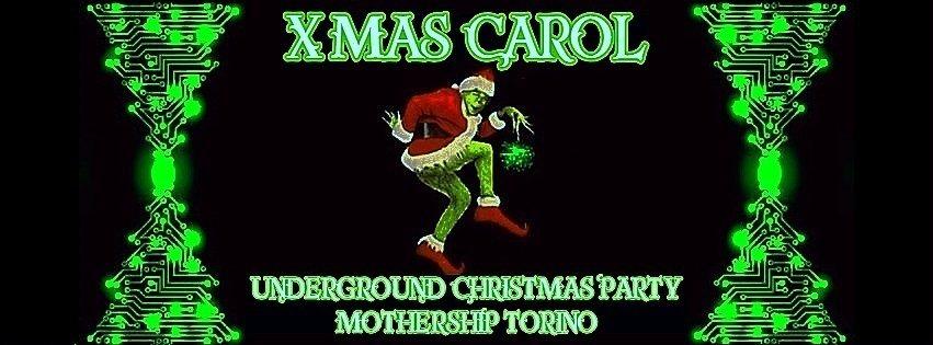 XMas Carol // Underground Christmas Party // Mothership Torino 25 Dec '18, 22:00