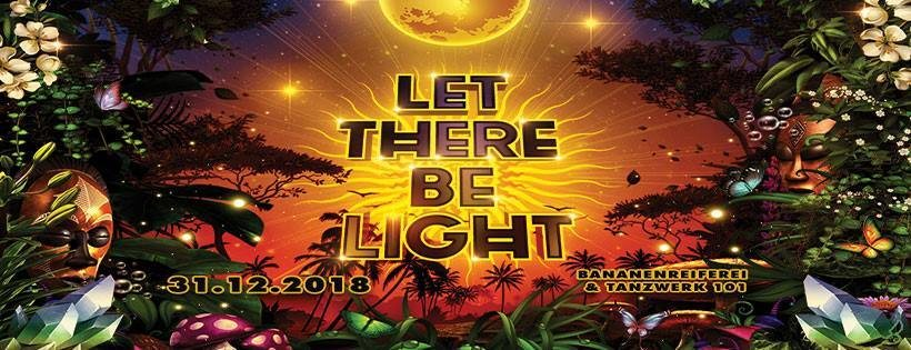Let There Be Light 31 Dec '18, 22:00