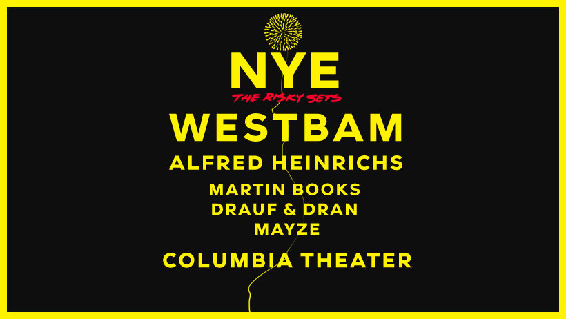 NYE - the risky sets / Westbam & Alfred Heinrichs 31 Dec '18, 22:00