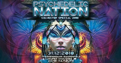 PSYCHEDELIC NATION - Silvester Spezial 2018 31 Dec '18, 18:00