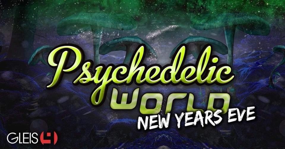 Psychedelic World|New Years Eve 2018 31 Dec '18, 22:00