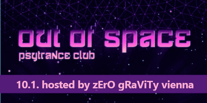 OUT of SPACE – hosted by Zero Gravity Vienna 10 Jan '19, 22:00