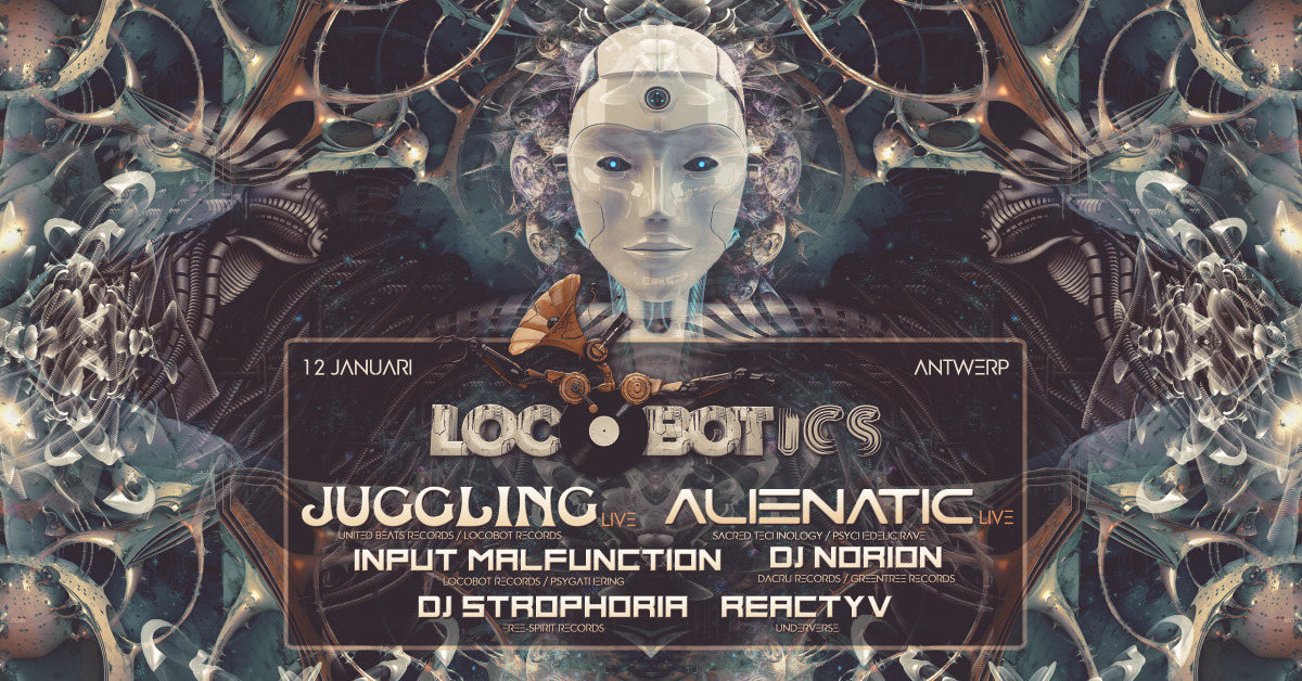 LOCOBOTICS: JUGGLING & ALIENATIC LIVE!!! 12 Jan '19, 23:00