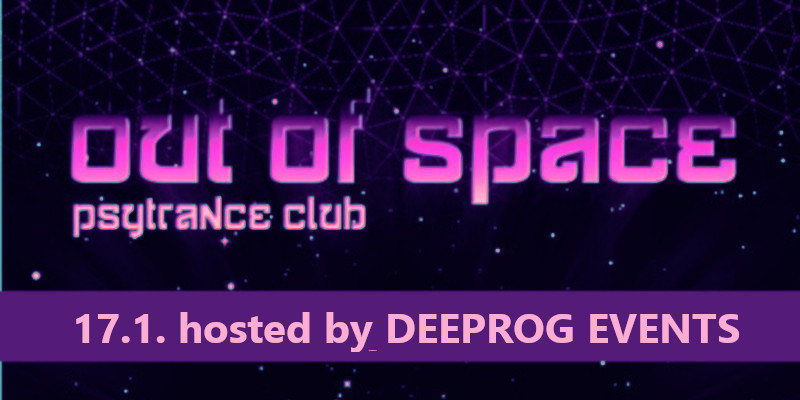 OUT of SPACE – hosted by Deeprog Events 17 Jan '19, 22:00