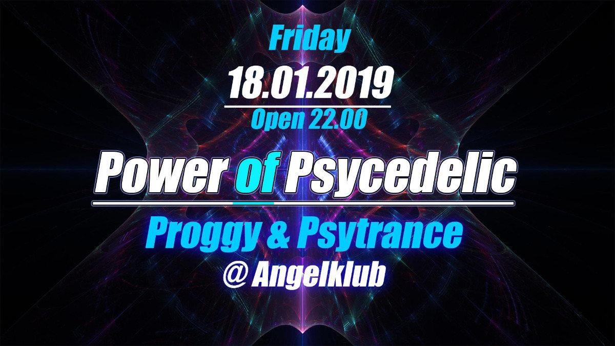 Power of Psychedelic - Proggy & Psytrance 18 Jan '19, 22:00