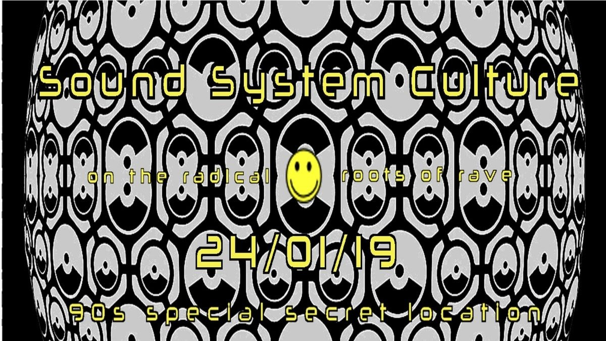 Sound System Culture - On the Radical Roots of Rave - Chapter #2 24 Jan '19, 20:00