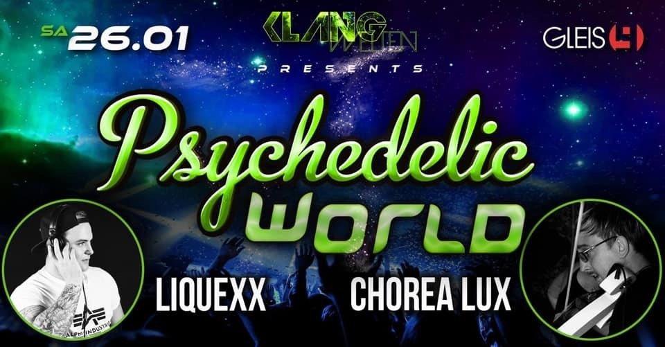 Psychedelic World / Chorea Lux Live / Liquexx 26 Jan '19, 22:00