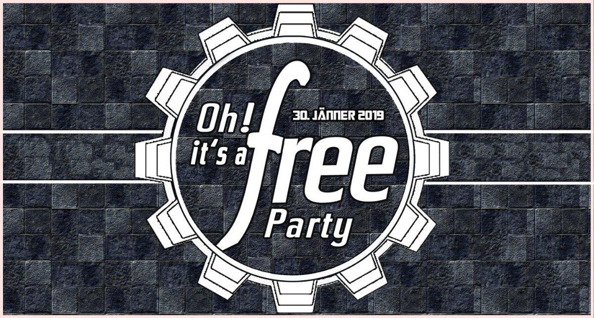 Oh it's a Free Party - 30. Jänner 2019 - Techno / HardTechno 30 Jan '19, 23:00