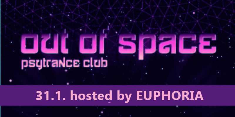 OUT of SPACE – hosted by EUPHORIA 31 Jan '19, 22:00