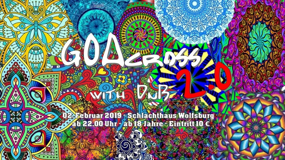 GOAcross with DnB 2.0 2 Feb '19, 22:00
