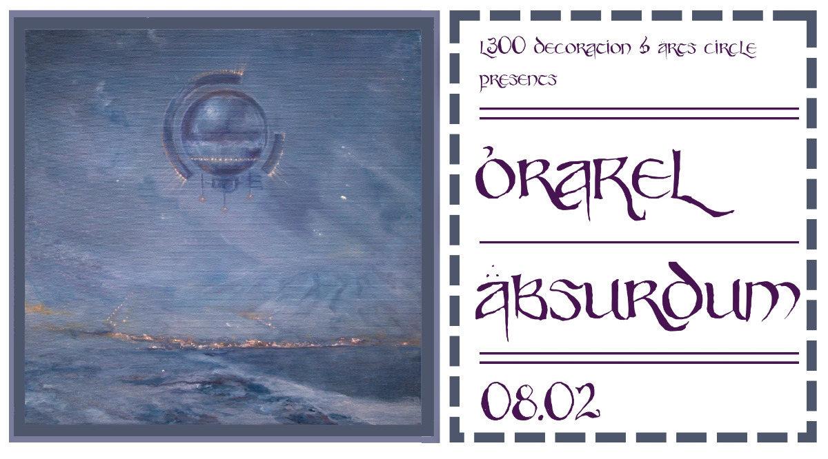 Orakel Absurdum w/ Kala & Hashashin 8 Feb '19, 23:00