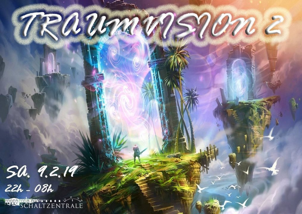TraumVision 2 9 Feb '19, 22:00
