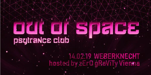 OUT of SPACE – hosted by Zero Gravity Vienna 14 Feb '19, 22:00
