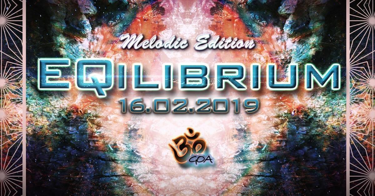 ๑ EQilibrium GOA (Melodic Edition) ๑ 16 Feb '19, 22:00