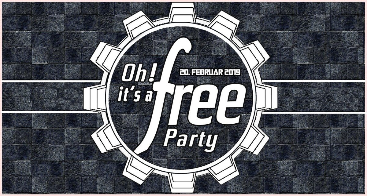 Oh it's a Free Party -20.02- Asstritt's & Audiopirat's BDay Bash 20 Feb '19, 22:30