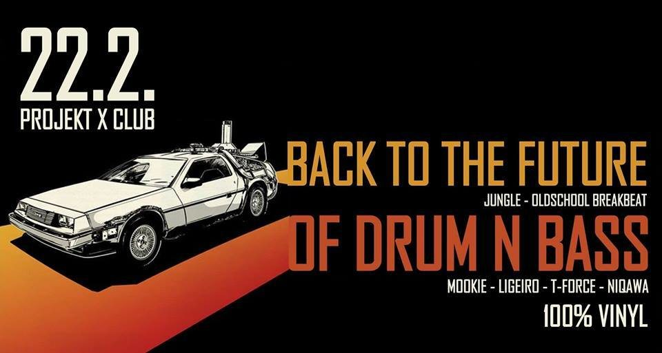 Back to the Future of Drum n Bass 22 Feb '19, 23:00