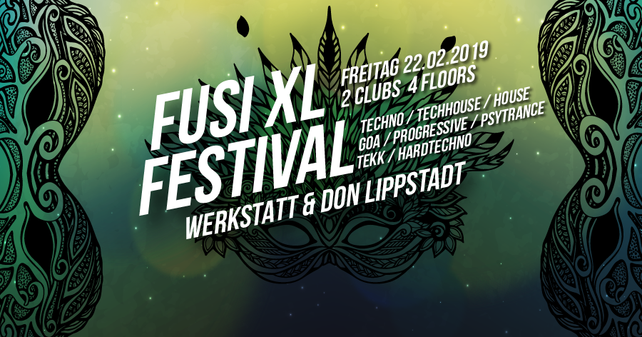 FUSI ॐ XL: Tommy Libera / Chorea Lux / Tekknomatikker uvm. 22 Feb '19, 22:00