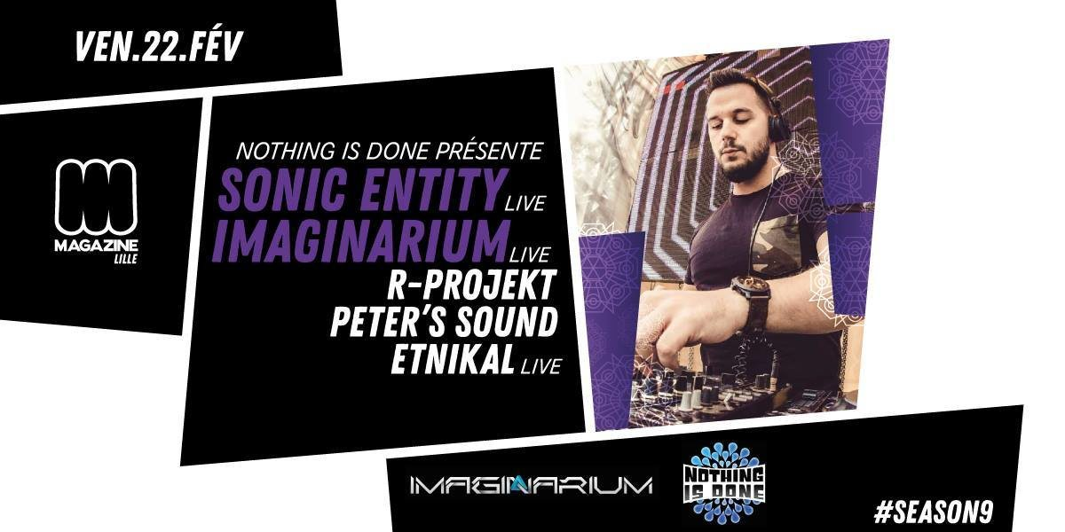 Nothing is Done present Sonic Entity & Imaginarium 22 Feb '19, 23:00